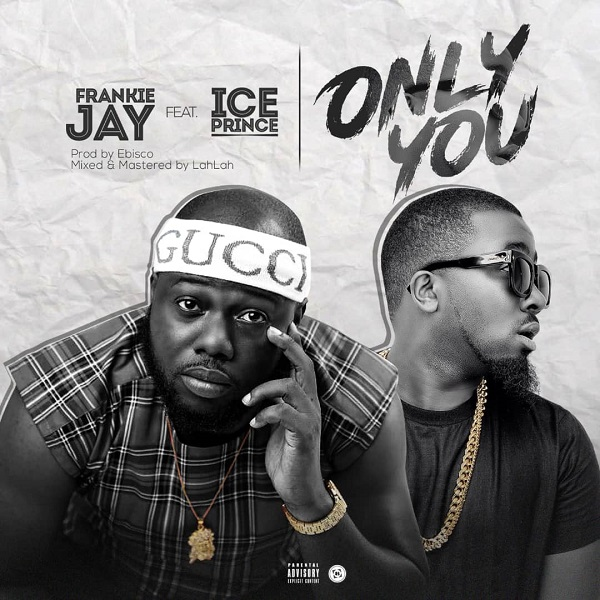 Frankie Jay Only You Ft Ice Prince