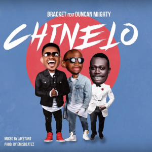 """Bracket – """"Chinelo"""" ft. Duncan Mighty"""