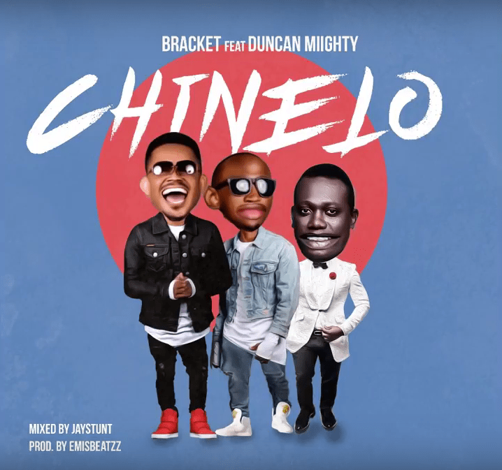"Bracket – ""Chinelo"" ft. Duncan Mighty"