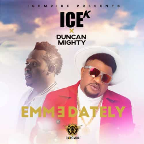 Download Ice K Emmedately ft Duncan Mighty Mp3