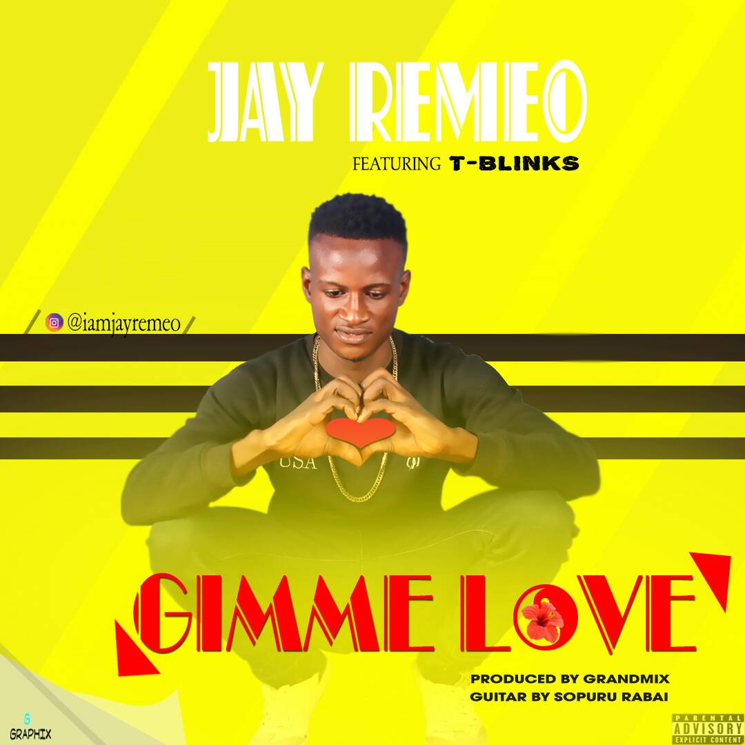Jay Remeo Ft t blinks gimme Love