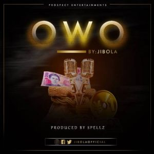 Download Mp3 Jibola Owo Mp3 (Prod. by Spellz)