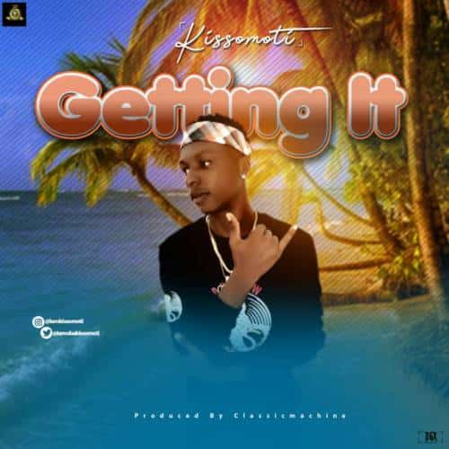 Download Mp3 Kissomoti – Getting It Mp3