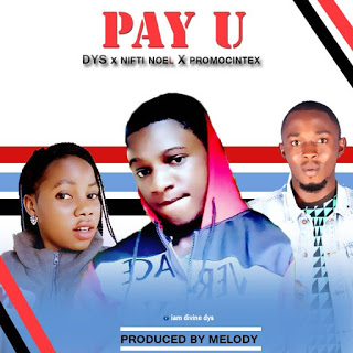 Download Dys Ft Nifti Noel x Promocintex Pay U Mp3