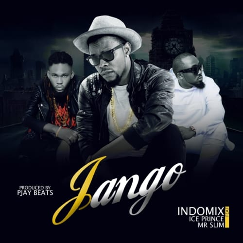 Download Indomix Jango ft Ice Prince X Mr Slim Mp3