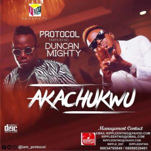 Download Protocol Akachukwu ft Duncan Mighty