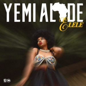 Download Yemi Alade Elele Mp3 (Prod by Egar Boi)
