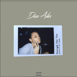 Download Mp3 Dice Ailes Enough For You Mp3
