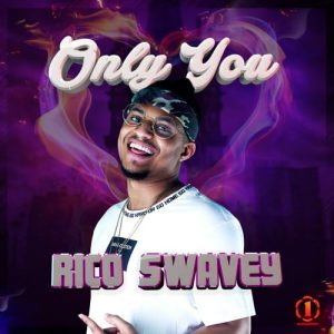 Download Music Rico Swavey Only You Mp3