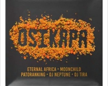 Download Eternal Africa Osikapa Ft. DJ Tira, MoonChild Sanelly, Patoranking & DJ Neptune Mp3