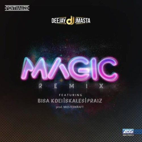 Download DJ J Masta Magic Remix ft Bisa Kdei X Skales X Praiz Mp3