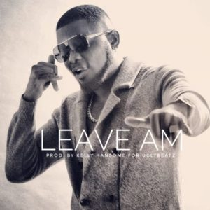Kelly Hansome Leave Am Mp3