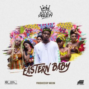 Download King Perryy Eastern Baby Mp3
