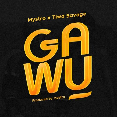Download Mystro Gawu ft Tiwa Savage Mp3