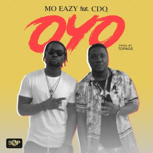 Download MO Eazy Oyo ft CDQ Mp3