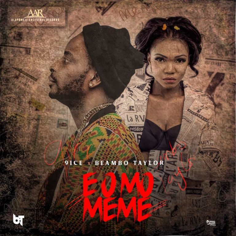 Download 9ice E O Mo Meme Ft Beambo Taylor Mp3