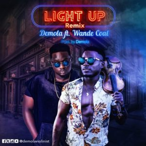 Download Demola Light Up Remix ft Wande Coal Mp3