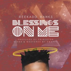 Download Reekado Banks Blessings On Me Mp3