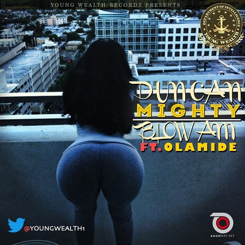 Download Duncan Mighty Blow Am Ft Olamide Mp3