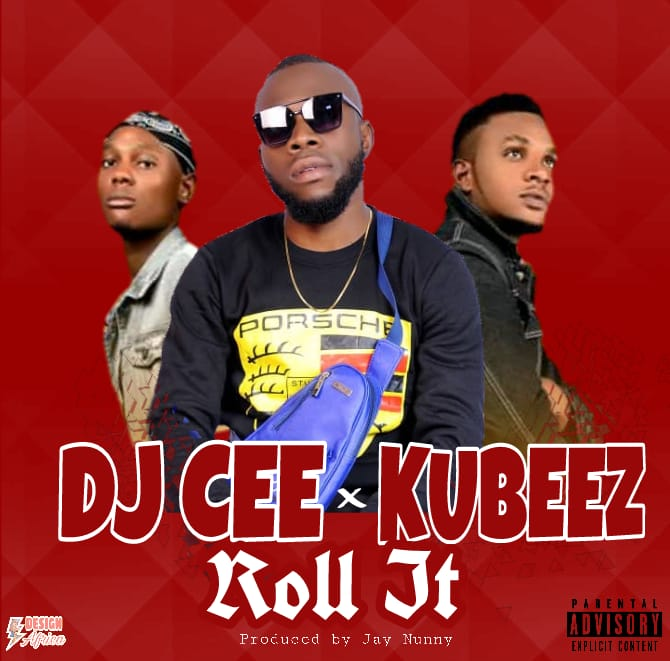 Download Dj Cee Roll It Ft Kubeez Mp3