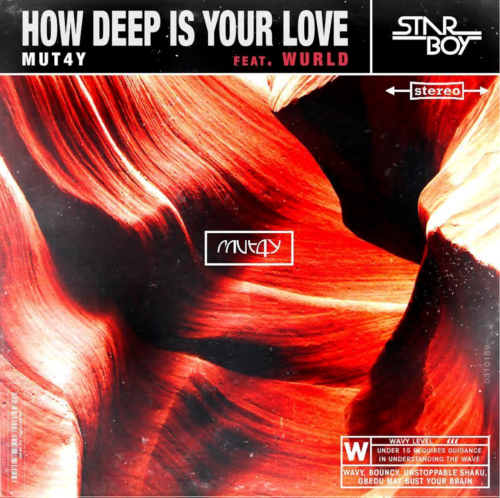Mut4y How Deep Is Your Love ft Wurld Mp3