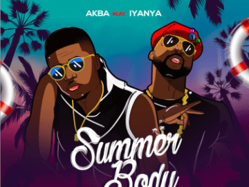 Download Music Video Akba Summer Body ft Iyanya Mp3
