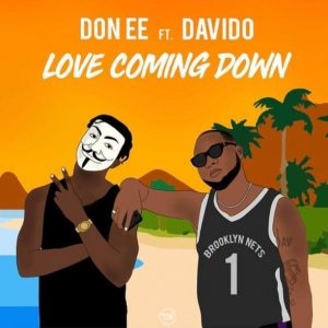 Download Don Ee Love Coming Down Ft Davido Mp3