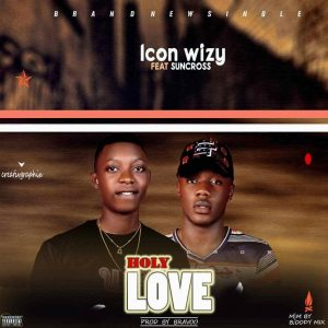 Download Icon wizy holy love ft Suncross Mp3