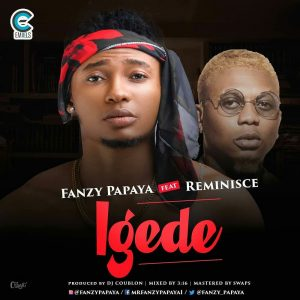 Download Fanzy Papaya Igede ft Reminisce Mp3