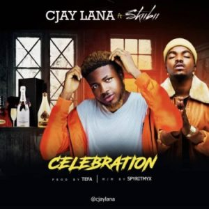 Download Cjay Lana Celebration Ft Skiibii Mp3