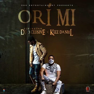 Download DJ Xclusive Ori Mi ft Kizz Daniel Mp3