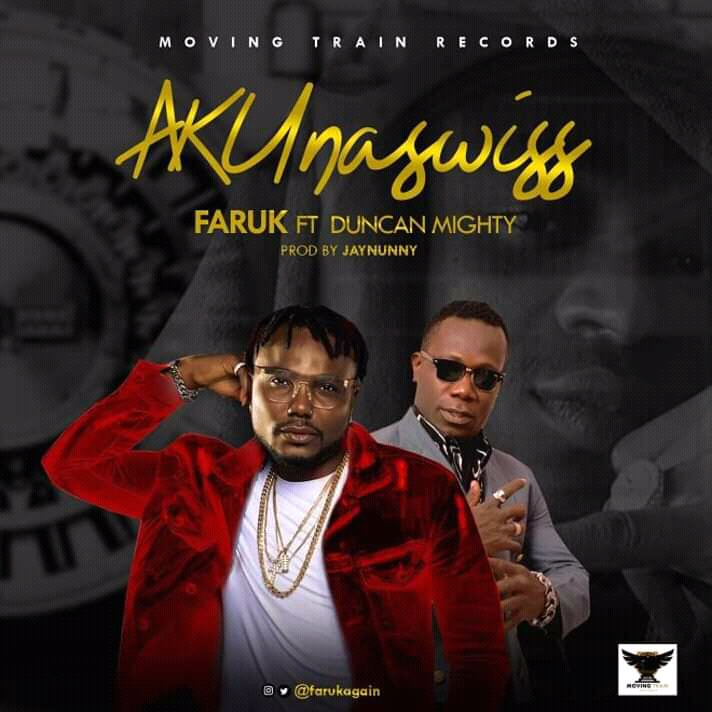 Download Faruk AKUnaswiss ft Duncan Mighty Mp3
