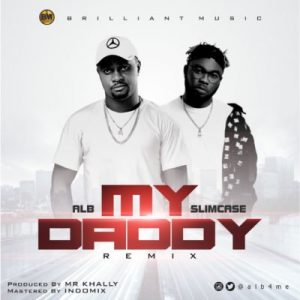 Download ALB My Daddy (Remix) ft Slimcase Mp3