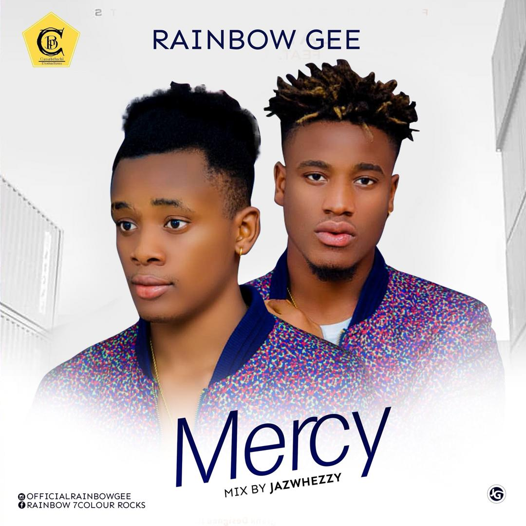 Download Rainbow Gee Mercy Mp3