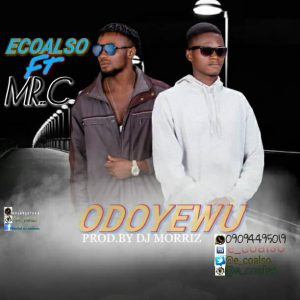 Download Ecoalso ft Mr C Odoyewu Mp3