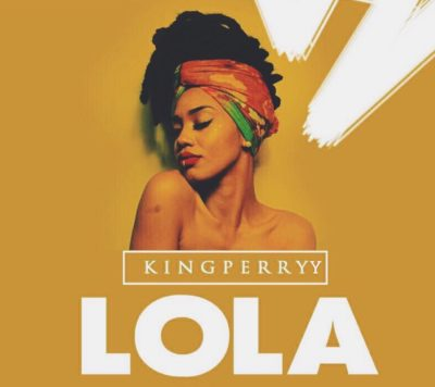 Download King Perryy Lola Freestyle Mp3