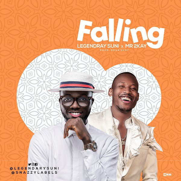 Download Legendary Suni Falling ft Mr 2Kay Mp3