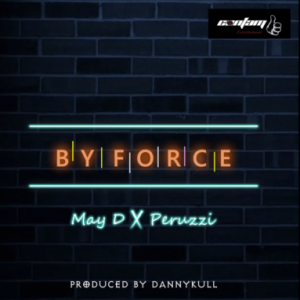 Download May D By Force ft Peruzzi Mp3