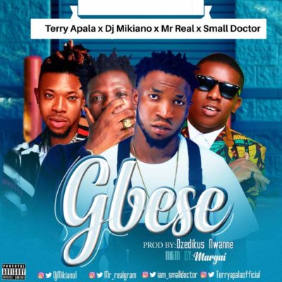 Download Terry Apala x Small Doctor x DJ Mikiano x Mr Real Gbese Mp3