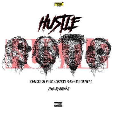 Download Mp3 Bbanks Hustle ft Superwozzy, Davolee & Zlatan Mp3