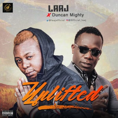 Download Laaj Uplifted ft Duncan Mighty Mp3