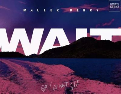 Download Maleek Berry Wait Mp3
