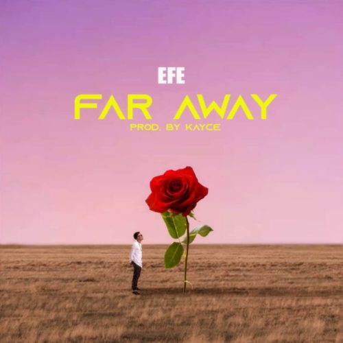 Download Efe Far Away Mp3