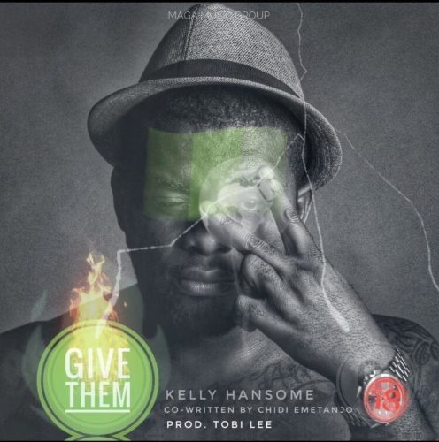 Download Kelly Hansome Give Them Mp3 download Audio