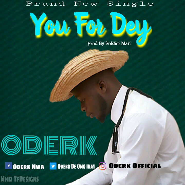 Download Oderk You For Dey Mp3