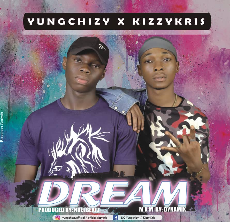 Download Yunchizy ft Kizzy Kris Dream Mp3 Download