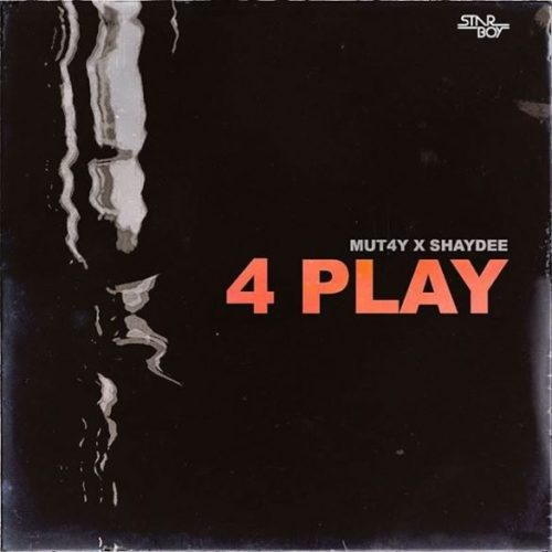 Mut4y – 4 Play ft Shaydee Mp3 Download
