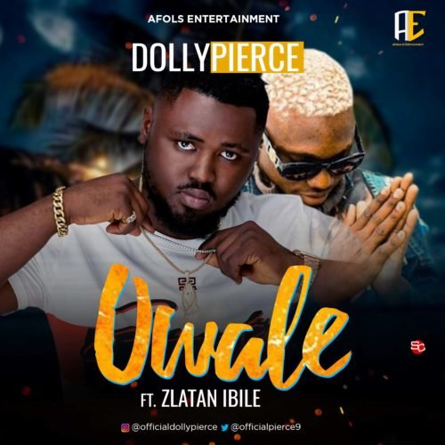 Download Dollypierce Owale ft Zlatan Mp3