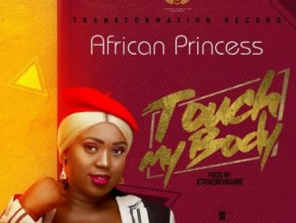 African Princess – Touch My Body Mp3 Download Audio