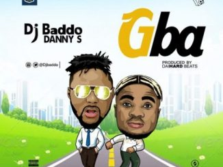 DJ Baddo – Gba ft Danny S Mp3 Download
